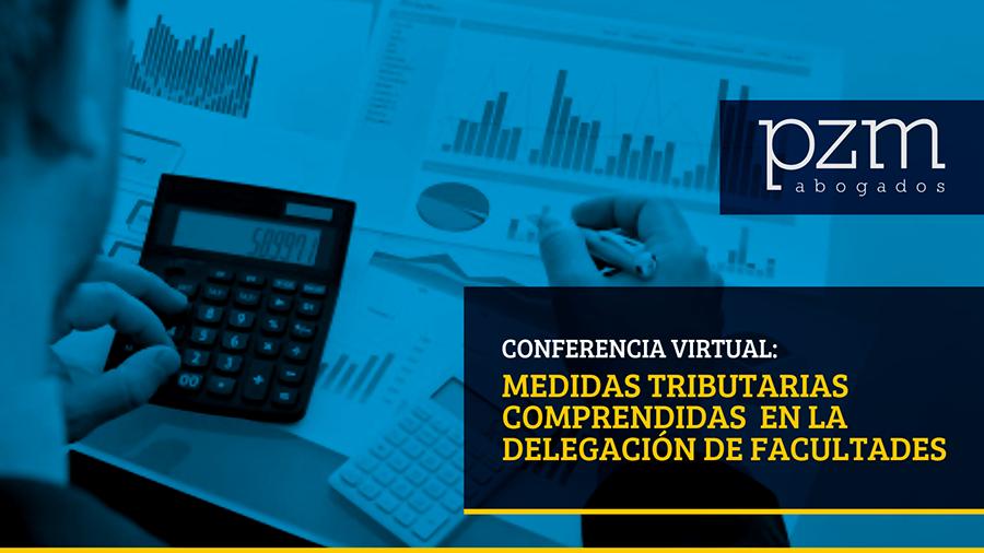 Conferencia virtual: Medidas tributarias comprendidas en la delegación de facultades