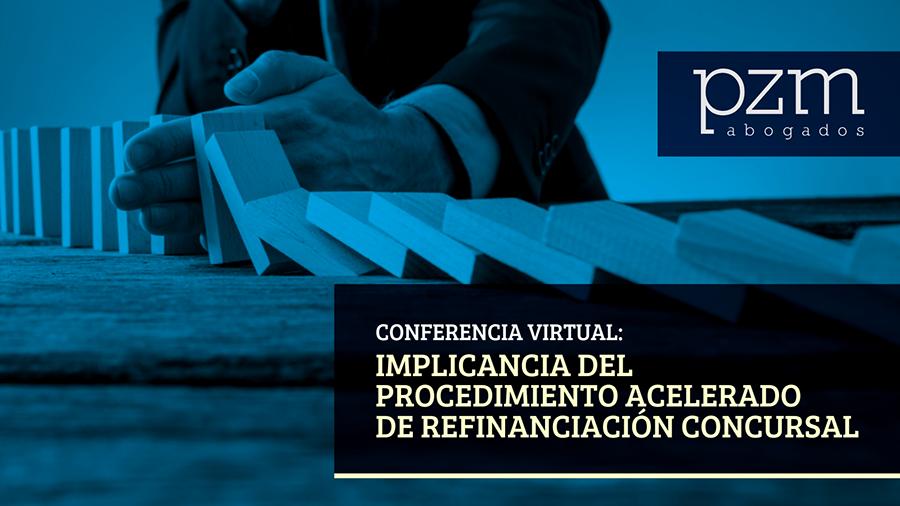 Conferencia virtual: Implicancia del Procedimiento Acelerado de Refinanciación Concursal
