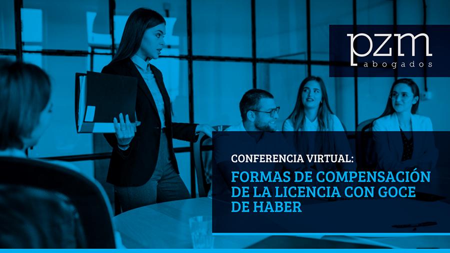 Conferencia virtual: Formas de compensación de la licencia con goce de haber