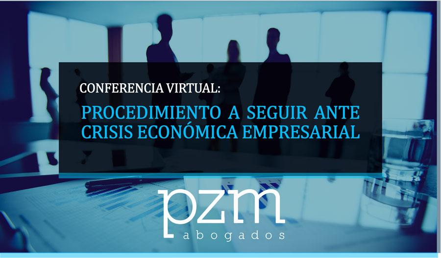 Conferencia Virtual: Procedimiento a seguir ante crisis económica empresarial