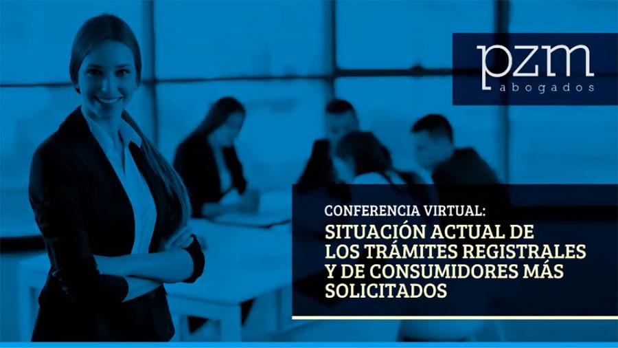 Conferencia Virtual: Situación actual de los trámites registrales y de consumidores más solicitados
